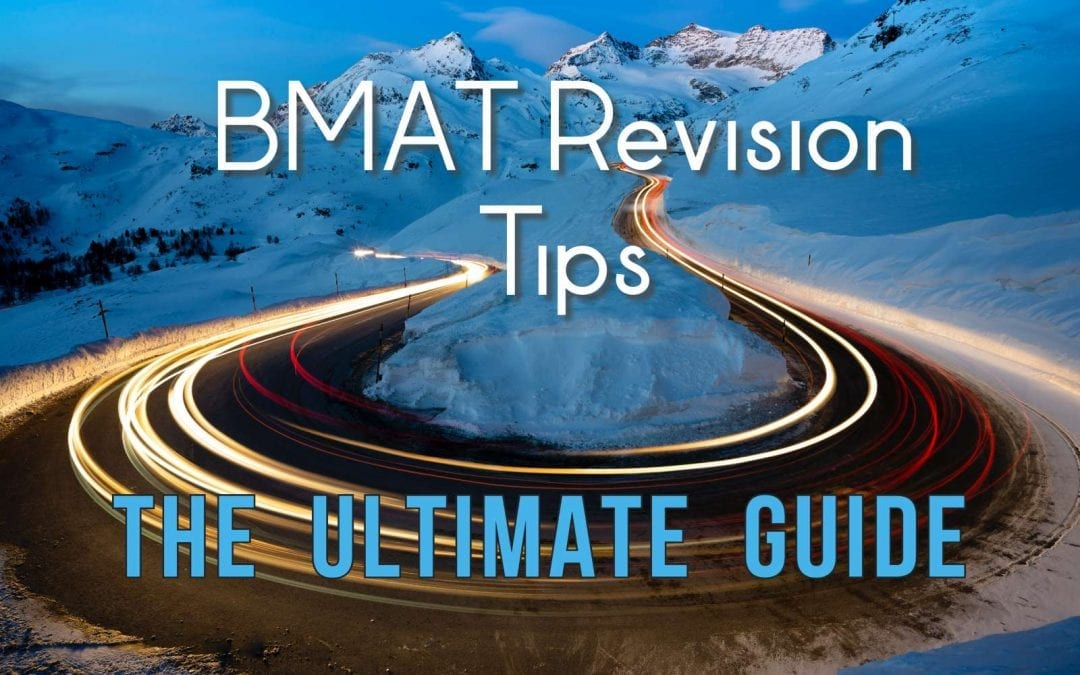BMAT Revision Tips: The Ultimate Guide